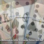 Dominoqq Online Asli Dan Terpercaya Cara Mudah Menemukan Situs